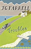 Troubles: Winner of the Lost Man Booker Prize 1970