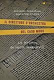 La storia di Igor Markevic. Il direttore d'orchestra del caso Moro
