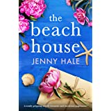 The Beach House: A totally gripping, utterly romantic and emotional page-turner