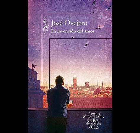 La invención del amor (Premio Alfaguara de novela 2013) eBook ...