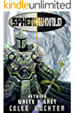 Between White and Grey (Sphereworld: Joined at the Hilt: Origins Book 1)