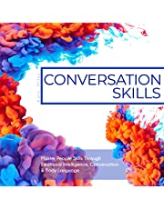 Conversation Skills: Master People Skills Through Emotional Intelligence, Conversation & Body Language