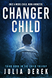 Changer Child (The Child Trilogy Book 3)