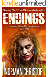 Endings: Post Apocalyptic Zombie Thriller (Parables From The Apocalypse Book 1)