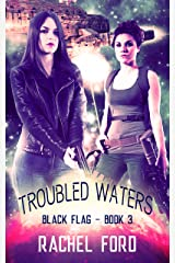 Troubled Waters (Black Flag Book 3) Kindle Edition