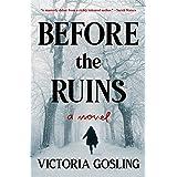 Before the Ruins: A Novel