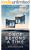 "Once Beyond a Time - A troubled family, missing child, and a ""house beyond time."""