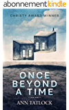 "Once Beyond a Time - A troubled family, missing child, and a ""house beyond time."" (English Edition)"