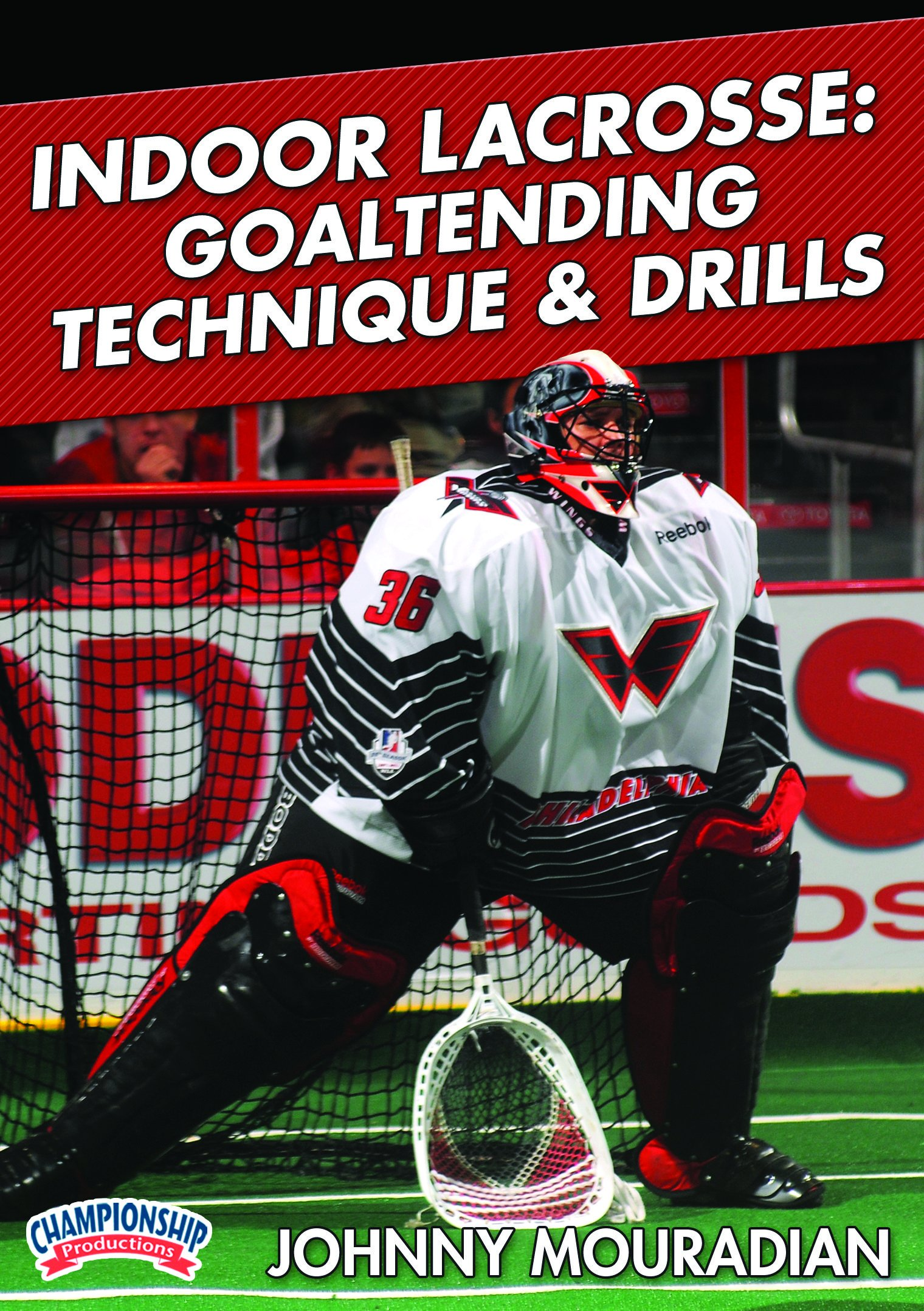 Championship Productions D Johnny Mouradian: Indoor Lacrosse: Goaltending Technique and Drills DVD