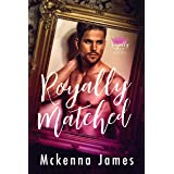 Royally Matched: A Royal Forbidden Romance (Royal Matchmaker Book 1)