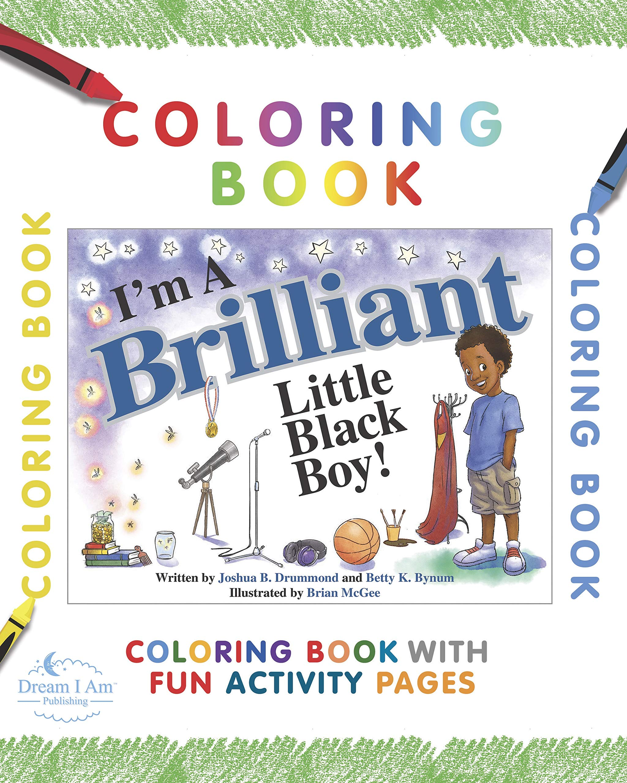 I M A Brilliant Little Black Boy Coloring Book Companion Betty K Bynum Joshua B Drummond Brian Mcgee Melissa Swenson Melissa Swenson Based On Original Art By Brian Mcgee Brian Mcgee 9781792308079 Amazon Com