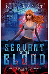 Servant of the Blood (Everly Abbott Book 1) Kindle Edition