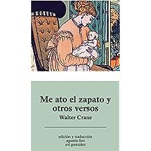 Me ato el zapato y otros versos (Spanish Edition) Apr 11, 2016