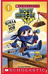 Ninja on the Job (Moby Shinobi: Scholastic Reader, Level 1) Kindle Edition