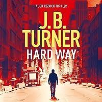 Hard Way: A Jon Reznick Thriller, Book 4