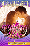 Waiting for Love (New England Romances Book 3)