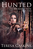 Hunted (The Riddled Stone Book 2)