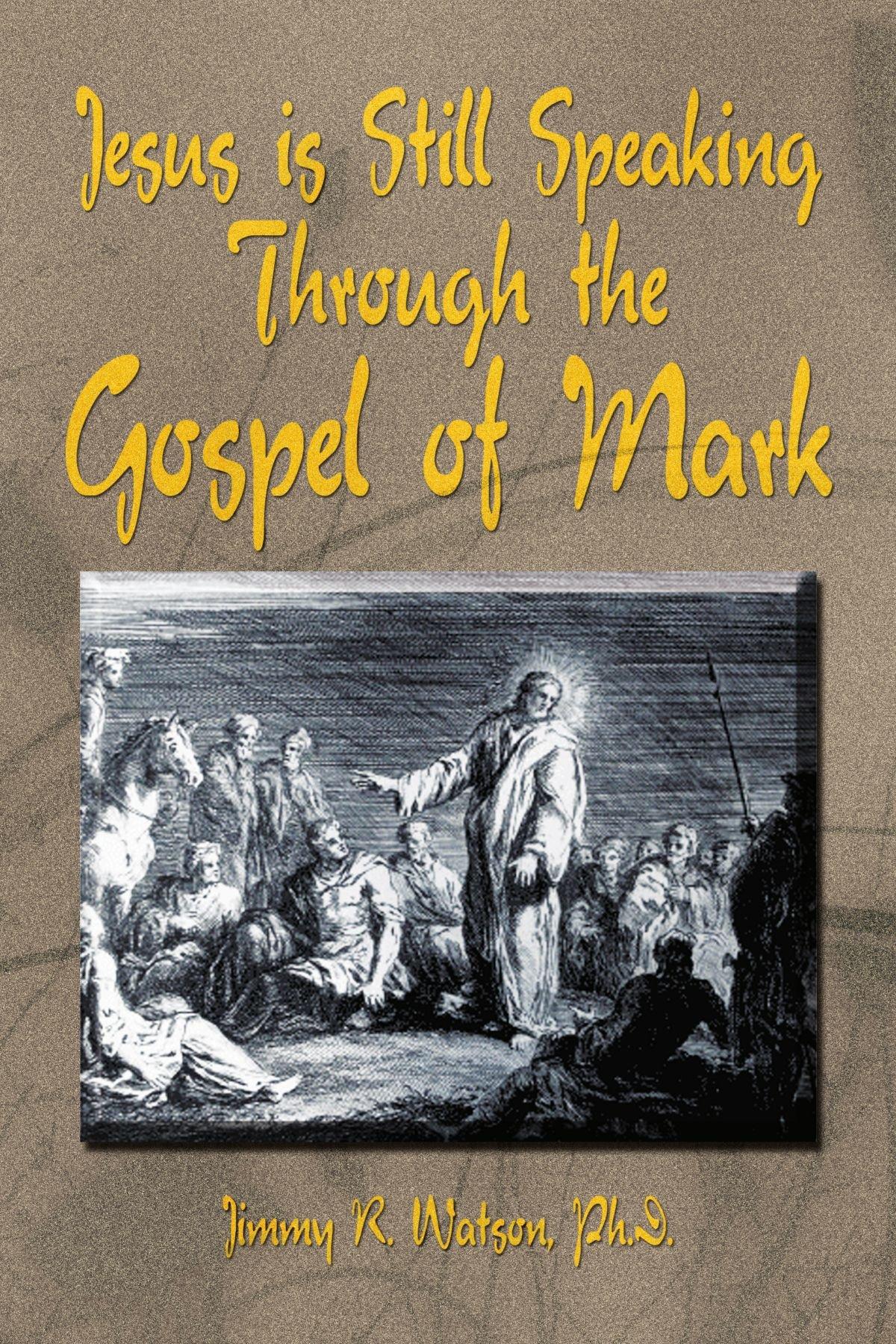 Download Jesus is Still Speaking Through the Gospel of Mark PDF