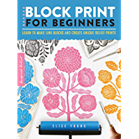 Block Print for Beginners: Learn to make lino blocks and create unique relief prints (Inspired Artist) (English Edition)