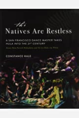 The Natives Are Restless: A San Francisco dance master takes hula into the twenty-first century Hardcover