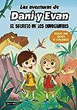 Las aventuras de Dani y Evan. El secreto de los dinosaurios (Youtubers infantiles)