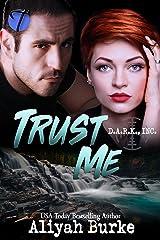 Trust Me (D.A.R.K., Inc Book 2)