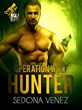 Operation Wolf: Hunter (Wolf Elite Book 3)