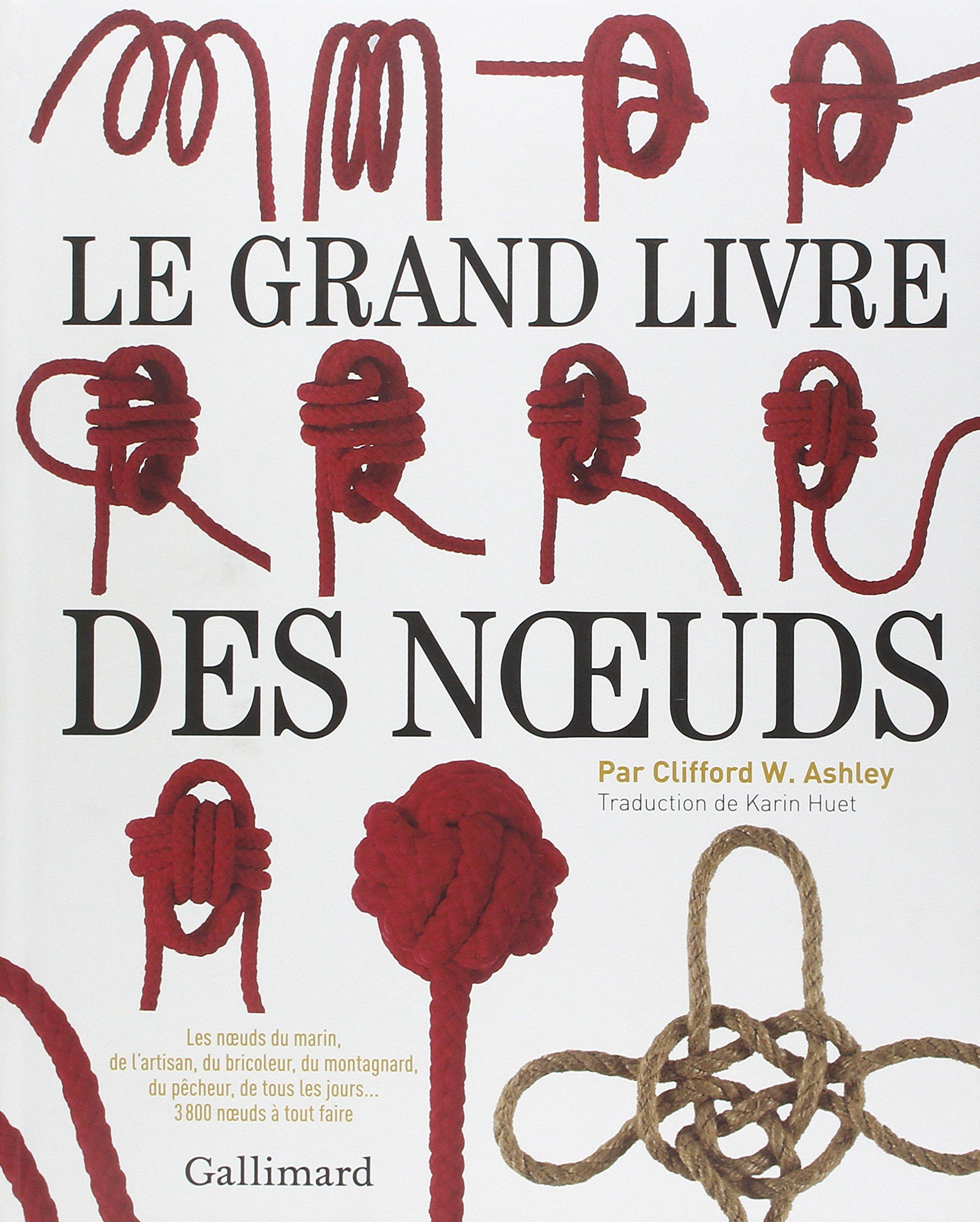 prix plus bas avec nouvelles images de vraiment pas cher Amazon.fr - Le grand livre des nœuds - Clifford W. Ashley ...