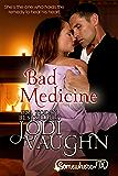 BAD MEDICINE: SOMEWHERE, TEXAS (SOMEWHERE TEXAS Book 3)