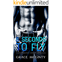 Eight Seconds To Fly: A Standalone Cowboy Romance