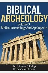 Biblical Archeology And Apologetics Kindle Edition