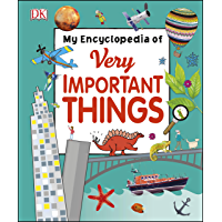 My Encyclopedia of Very Important Things: For Little Learners Who Want to Know Everything (My Very Important…
