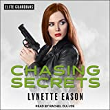Chasing Secrets: Elite Guardians, Book 4