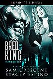 Bred by the King (Breeding Season Book 4)