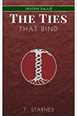 The Ties That Bind (Destiny Saga Book 2) Kindle Edition