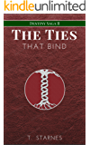 The Ties That Bind (Destiny Saga Book 2)