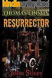 Thomas Edison: RESURRECTOR