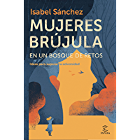 Mujeres brújula en un bosque de retos: Ideas para superar la adversidad (Spanish Edition)