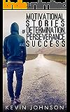 NEVER GIVE UP: Motivational Stories of Determination, Perseverance and Success (Sylvester Stallone, J.K. Rowling, Michael Jordan, Oprah Winfrey, Eminem, ... Lincoln, Arnold Schwarzenegger Book 1)