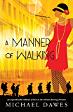 A Manner of Walking: An unpredictable collision of lives in the Roaring Twenties