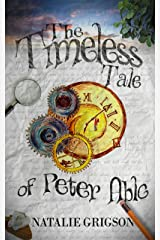 The Timeless Tale of Peter Able (The Peter Able series Book 2) Kindle Edition