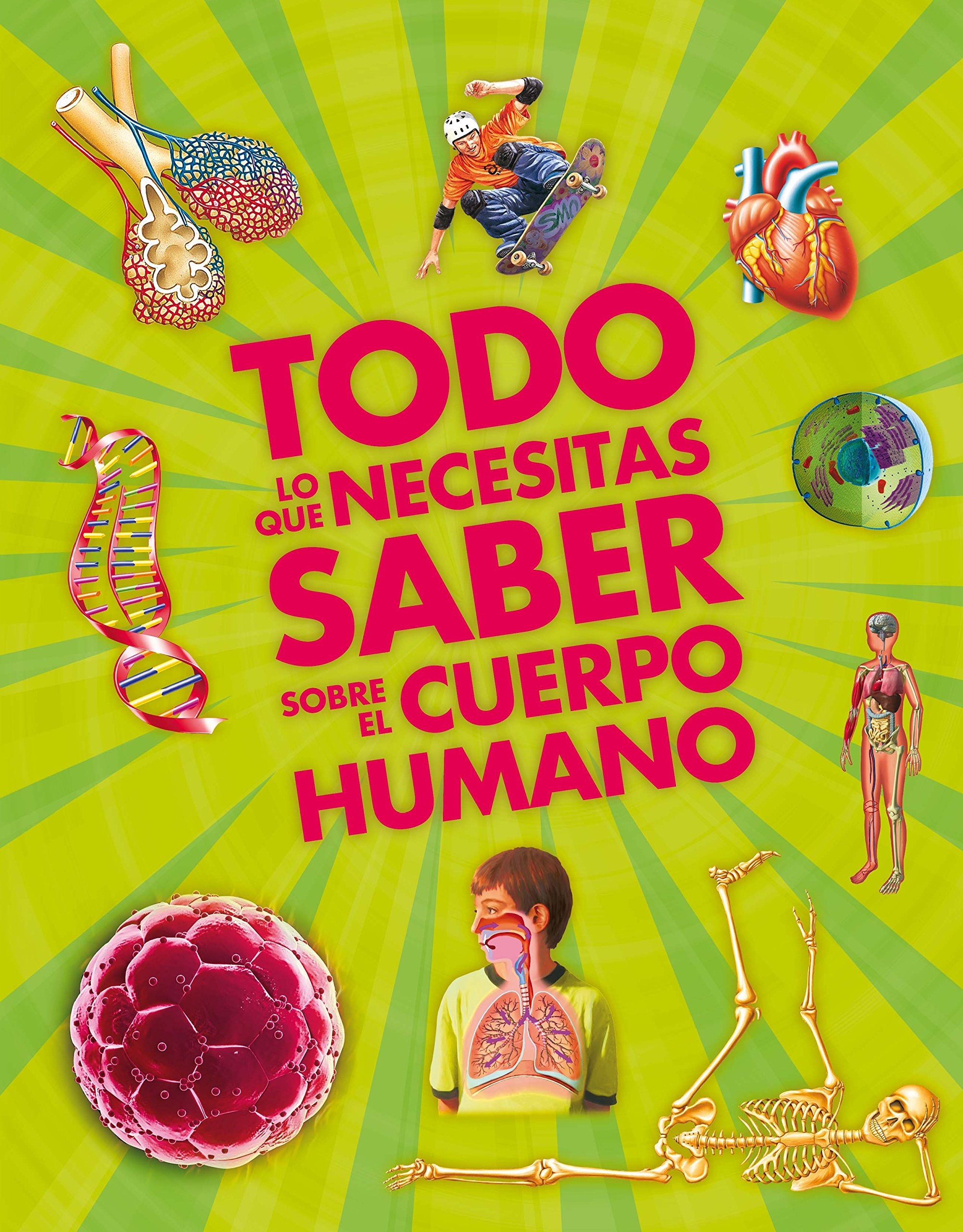 Todo lo que necesitas saber sobre el cuerpo humano Enciclopedias:  Amazon.es: Patricia Macnair, Fernando Bort Misol: Libros