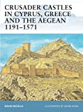 Crusader Castles in Cyprus, Greece and the Aegean 1191-1571 (Fortress)