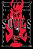 We Sold Our Souls: A Novel
