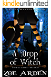 A Drop of Witch (A Cozy Mystery Book): Sweetland Witch