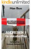 ANDRESEN! Ein eiskalter Plan: Kommissar Andresens 1. Fall (Ein Förde-Krimi) (German Edition)