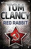 Red Rabbit: Thriller (A Jack Ryan Novel)