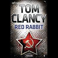Red Rabbit: Thriller (A Jack Ryan Novel 2) (German Edition)