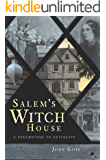 Salem's Witch House: A Touchstone to Antiquity (Landmarks)