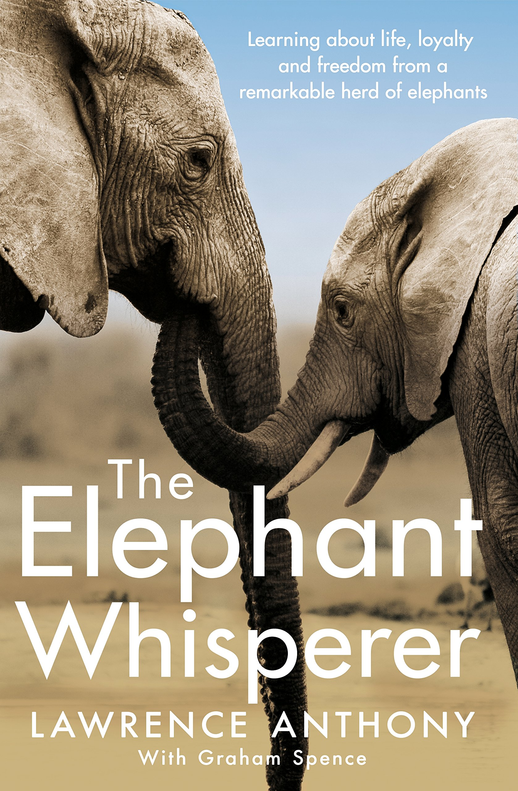 The Elephant Whisperer: Learning About Life, Loyalty and Freedom From a  Remarkable Herd of Elephants: Lawrence Anthony: 9781509838530: Amazon.com:  Books